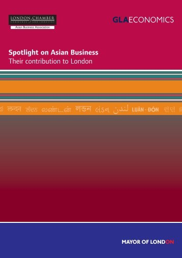 Spotlight on Asian Business - Their contribution to London report.