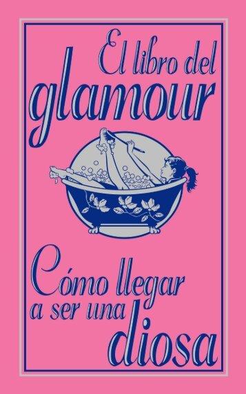 El libro del glamour. Cómo llegar a ser una diosa - Anaya Infantil y ...