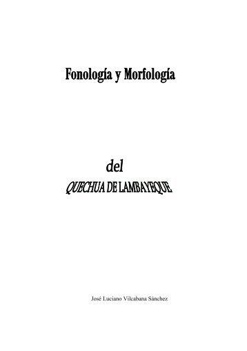 Fonologia y morfologia del quechua de Lambayeque - Lengamer.org