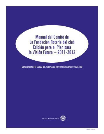 Manual del Comité de La Fundación Rotaria del club Edición para ...