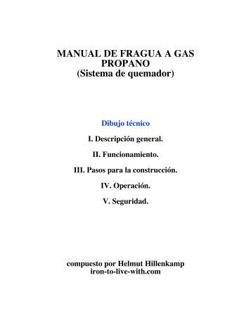 MANUAL DE FRAGUA A GAS PROPANO (Sistema ... - iron-to-live-with
