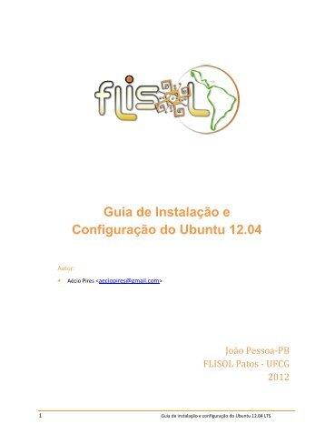 Guia de Instalação e Configuração do Ubuntu 12.04 - Aécio Pires