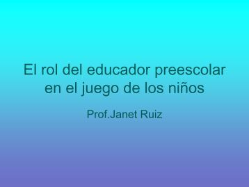El rol del educador pre-escolar en el juego