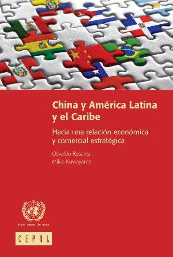 China y América Latina y el Caribe Hacia una relación ... - Cepal