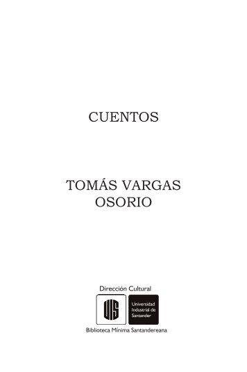cuentos tomás vargas osorio - Dirección Cultural UIS - Universidad ...