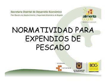 NORMATIVIDAD PARA EXPENDIOS DE PESCADO - Alimenta Bogotá