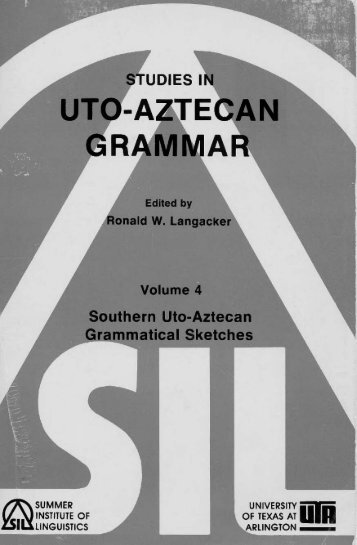 Southern Uto-Aztecan grammatical sketches: Studies in Uto-Aztecan ...