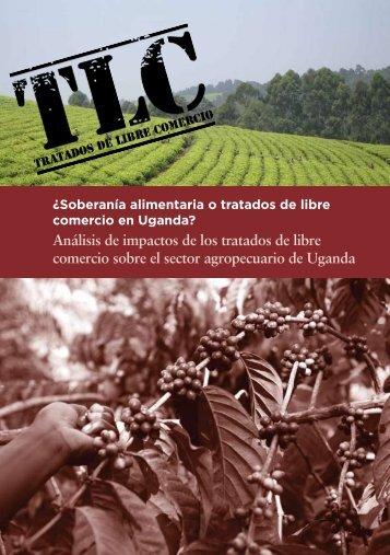 ¿Soberanía alimentaria o Tratados de Libre comercio en Uganda?