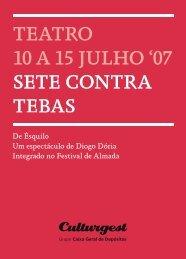 TEATRO 10 A 15 JULHO '07 SETE CONTRA TEBAS - Culturgest