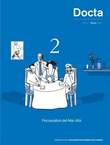 Docta. Revista de Psicoanálisis. Año 3, Nº2. Otoño 2005. (Parte 1 de ...