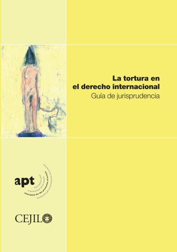 La tortura en el derecho internacional - Association for the ...