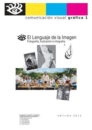 El Lenguaje de la Imagen - Comunicación Visual Gráfica I