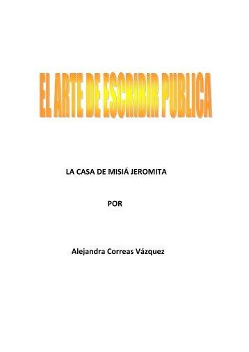 LA CASA DE MISIÁ JEROMITA POR Alejandra Correas Vázquez