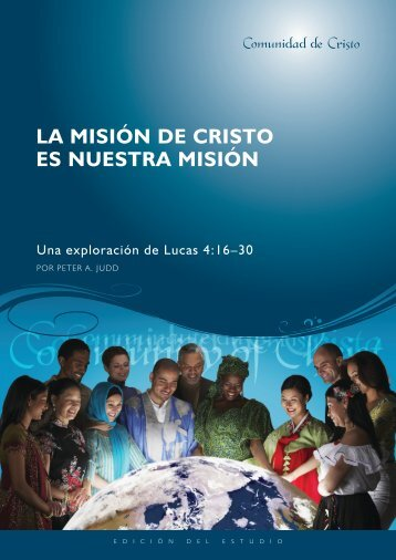 LA MISIÓN DE CRISTO ES NUESTRA MISIÓN