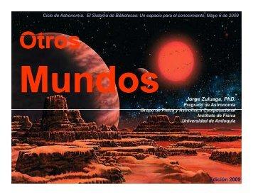 1 Jorge Zuluaga, PhD. Edición 2009 - Pregrado de Astronomía ...