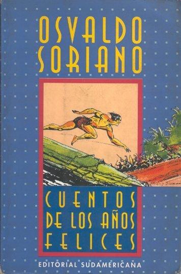 Soriano, Osvaldo – Cuentos de los años felices - Lengua, Literatura ...
