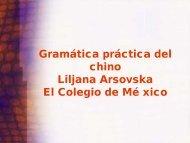 Gramática práctica del chino Liljana Arsovska El Colegio de ... - UNAM