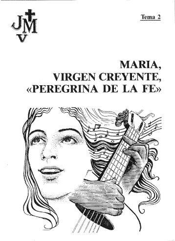 maria, virgen creyente, «peregrina de la fe - Juventudes Marianas ...