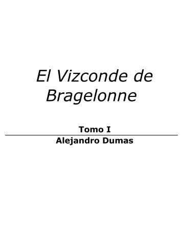 Alejandro Dumas - El Vizconde De Bragelonne - adrastea80.byetho...