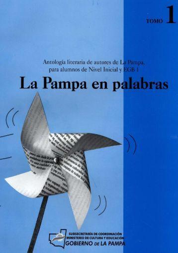 La Pampa en Palabras - Tomo 1 - Ministerio de Cultura y Educación ...