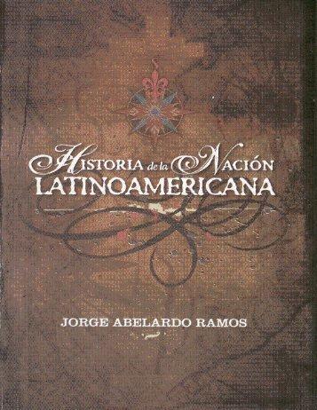 Historia de la Nación Latinoamericana - Jorge Abelardo Ramos ...