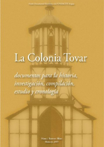 La Colonia Tovar: Documentos para su Historia ... - Fundacite Aragua