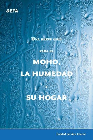 Una breve guía para el moho, la humedad y su hogar (PDF) - US ...