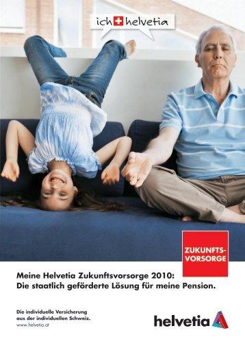 Meine Helvetia Zukunftsvorsorge 2010: Die staatlich geförderte ...