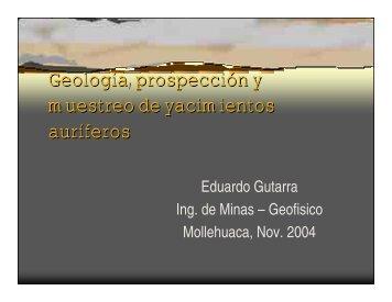 Geología, prospección y muestreo de yacimientos auríferos ...