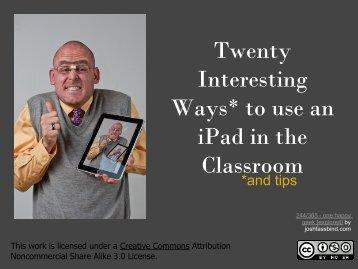 Twenty Interesting Ways* to use an iPad in the Classroom