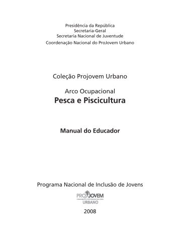 Pesca e Piscicultura Manual do Educador - ProJovem Urbano