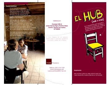 El Hub Oaxaca es un espacio abierto para ti, acércate queremos ...