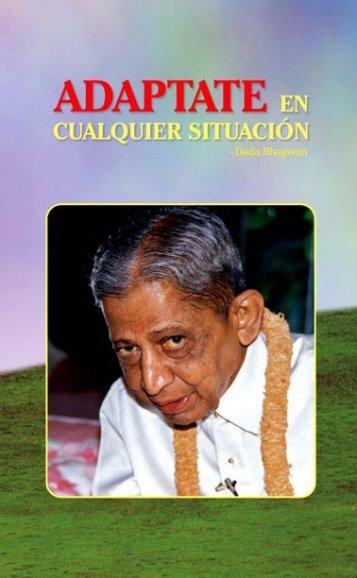 ADAPTATE EN CUALQUIER SITUACIÓN - Dada Bhagwan
