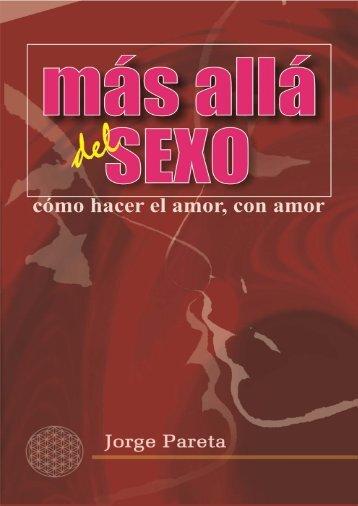 Más allá del sexo: cómo hacer el amor con amor - Editorial ...