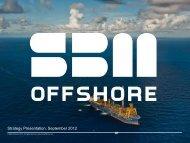 Strategy Presentation, September 2012 - SBM Offshore