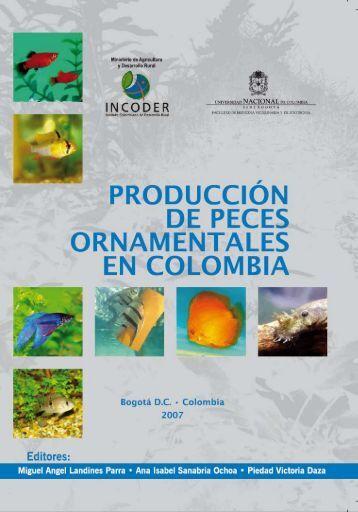 Producción de peces ornamentales en Colombia - Docentes.unal ...