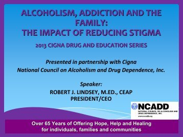 ALCOHOLISM, ADDICTION AND THE FAMILY: THE IMPACT OF REDUCING STIGMA