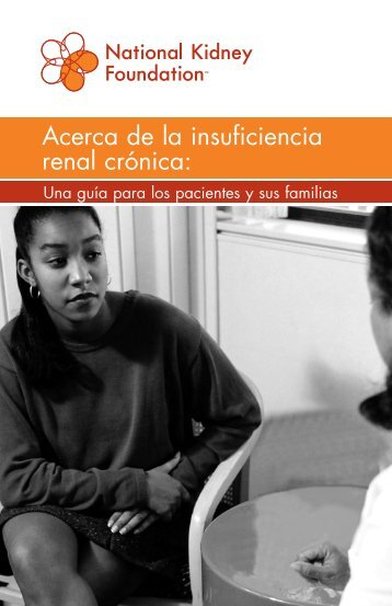 Acerca de la insuficiencia renal crónica: - National Kidney Foundation