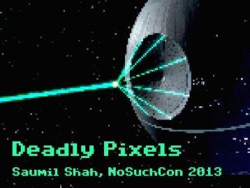 D1_05_Saumil_Deadly_Pixels