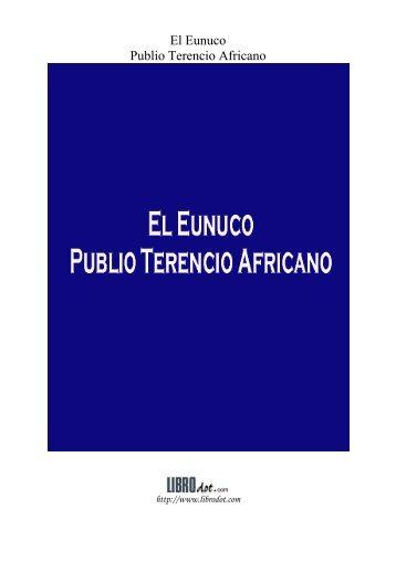 El Eunuco Publio Terencio Africano - Historia Antigua