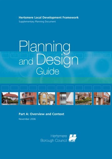 Planning and Design Guide - Part A - Hertsmere Borough Council