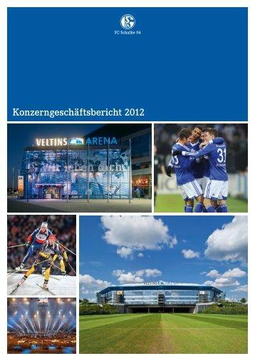 Konzerngeschäftsbericht 2012 - FC Schalke 04
