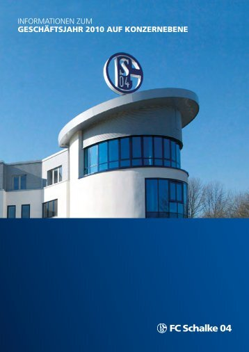 Konzernbericht 2010 - FC Schalke 04