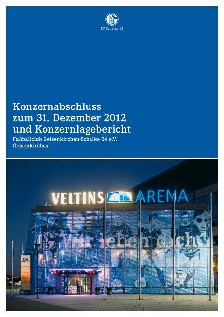Konzernabschluss zum 31. Dezember 2012 und ... - FC Schalke 04