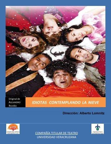 IDIOTAS CONTEMPLANDO LA NIEVE - Organizacion Teatral