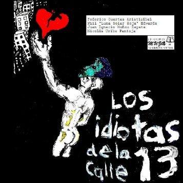 """Fragmento: """"Los Idiotas de la Calle 13"""" - Ediciones Muza"""