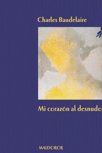 charles baudelaire mi corazón al desnudo - Maldoror Ediciones