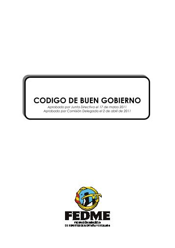CODIGO BUEN GOBIERNO ENVIADO CSD _Aprobado J.D ... - Fedme