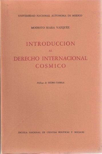 Introducción al Derecho Internacional Cósmico UNAM, México, 1961