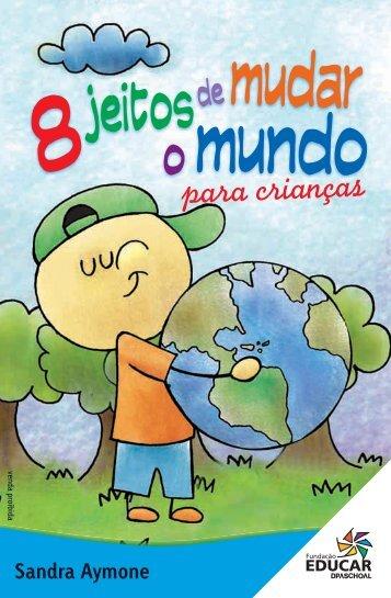 8 Jeitos De Mudar O Mundo Para Crianças - Fundação Educar ...